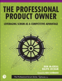 The Professional Product Owner : Leveraging Scrum as a Competitive Advantage, Paperback / softback Book