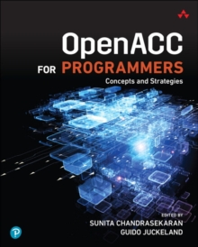 OpenACC for Programmers : Concepts and Strategies, Paperback / softback Book