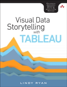 Visual Data Storytelling with Tableau, Paperback Book