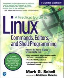 A Practical Guide to Linux Commands, Editors, and Shell Programming, Paperback / softback Book