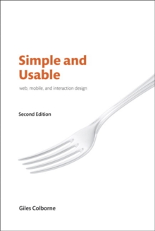 Simple and Usable Web, Mobile, and Interaction Design, Paperback / softback Book