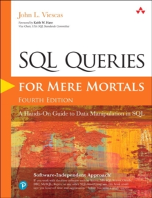 SQL Queries for Mere Mortals : A Hands-On Guide to Data Manipulation in SQL, Paperback / softback Book