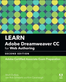 Learn Adobe Dreamweaver CC for Web Authoring : Adobe Certified Associate Exam Preparation, Paperback / softback Book