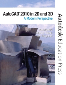 AutoCAD 2010 in 2D and 3D : A Modern Perspective, Paperback / softback Book