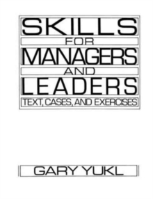 Skills for Managers and Leaders : Text, Cases and Exercises, Paperback Book