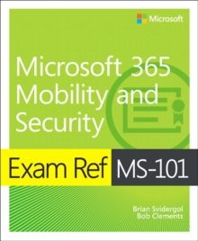 Exam Ref MS-101 Microsoft 365 Mobility and Security, Paperback / softback Book