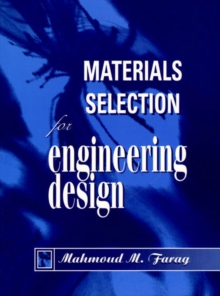 Materials Selection for Engineering Design : Structure, Properties and Applications, Paperback Book