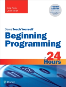 Beginning Programming in 24 Hours, Sams Teach Yourself, Paperback / softback Book