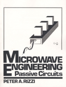 Microwave Engineering : Passive Circuits, Paperback Book