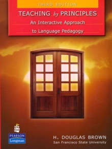 Teaching by Principles: An Interactive Approach to Language Pedagogy, Paperback Book