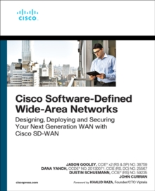 Cisco Software-Defined Wide Area Networks : Designing, Deploying and Securing Your Next Generation WAN with Cisco SD-WAN, Mixed media product Book