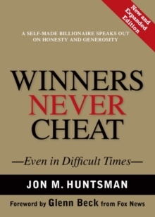Winners Never Cheat : Even in Difficult Times, New and Expanded Edition, Hardback Book