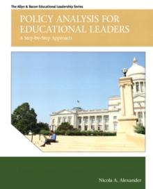 Policy Analysis for Educational Leaders : A Step-by-Step Approach, Hardback Book