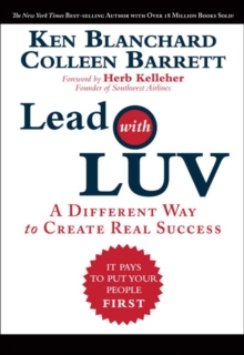 Lead with LUV : A Different Way to Create Real Success, Hardback Book