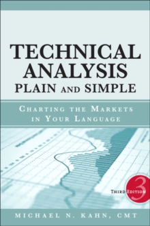 Technical Analysis Plain and Simple : Charting the Markets in Your Language, Hardback Book