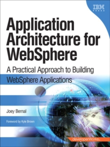 Application Architecture for WebSphere : A Practical Approach to Building WebSphere Applications, Paperback / softback Book