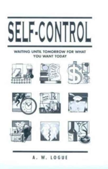 Self-Control : Waiting Until Tomorrow for What You Want Today, Paperback / softback Book