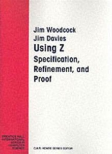 Using Z : Specification Proof Refinement, Paperback Book
