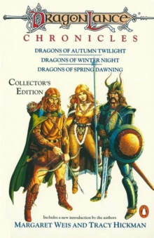 Dragonlance Chronicles : Dragons of Autumn Twilight, Dragons of Winter Night, Dragons of Spring Dawnin, Paperback / softback Book