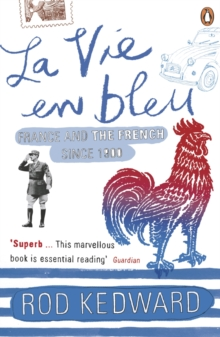 La Vie en bleu : France and the French since 1900, Paperback / softback Book
