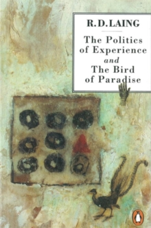 The Politics of Experience and The Bird of Paradise, Paperback / softback Book