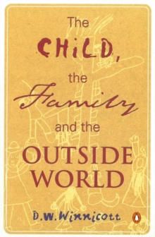 The Child, the Family, and the Outside World, Paperback / softback Book