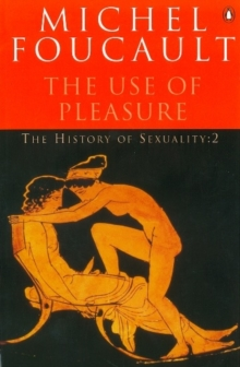 The History of Sexuality : The Use of Pleasure, Paperback Book