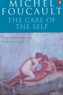 The History of Sexuality: 3 : The Care of the Self, Paperback / softback Book