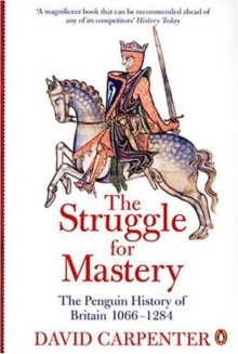 The Penguin History of Britain: The Struggle for Mastery : Britain 1066-1284, Paperback / softback Book