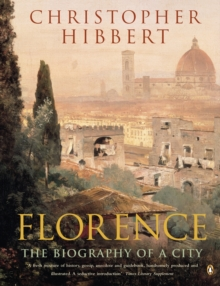 Florence : The Biography of a City, Paperback Book