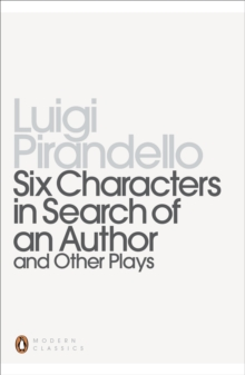 Six Characters in Search of an Author and Other Plays, Paperback Book