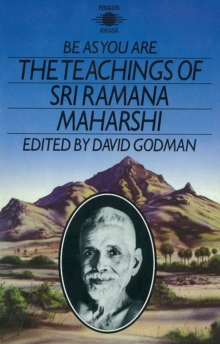 Be As You Are : The Teachings of Sri Ramana Maharshi, Paperback Book