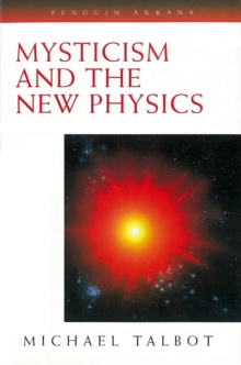 Mysticism and the New Physics, Paperback Book