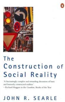 The Construction of Social Reality, Paperback Book