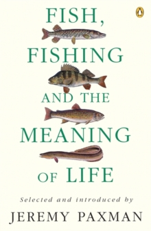 Fish, Fishing and the Meaning of Life, Paperback / softback Book
