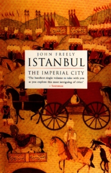 Istanbul : The Imperial City, Paperback Book