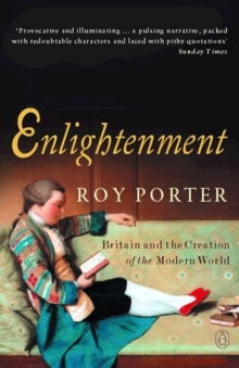 Enlightenment : Britain and the Creation of the Modern World, Paperback Book