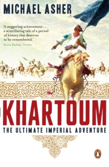 Khartoum : The Ultimate Imperial Adventure, Paperback / softback Book