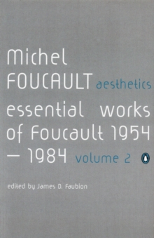 Aesthetics, Method, and Epistemology : Essential Works of Foucault 1954-1984, Paperback / softback Book