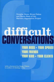 Difficult Conversations : How to Discuss What Matters Most, Paperback Book