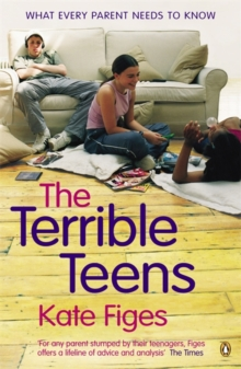 The Terrible Teens : What Every Parent Needs to Know, Paperback / softback Book