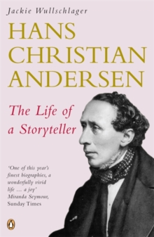 Hans Christian Andersen : The Life of a Storyteller, Paperback Book
