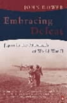 Embracing Defeat : Japan in the Aftermath of World War II, Paperback Book