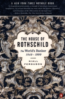 The House of Rothschild : The World's Banker 1849-1998, Paperback / softback Book