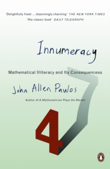 Innumeracy : Mathematical Illiteracy and Its Consequences, Paperback Book