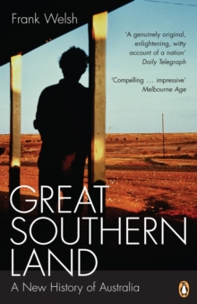 Great Southern Land : A New History of Australia, Paperback Book