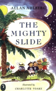 The Mighty Slide : Stories in Verse The Mighty Slide; Captain Jim; The Girl Who Doubled; A Pair of Sinners; The Scariest Yet, Paperback Book