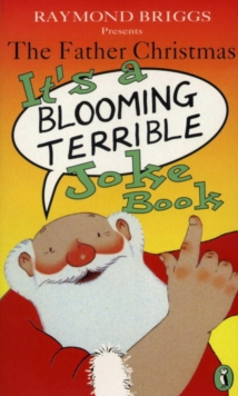 The Father Christmas it's a Bloomin' Terrible Joke Book, Paperback / softback Book