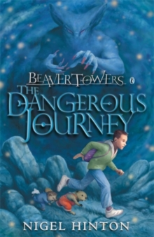 Beaver Towers: The Dangerous Journey, Paperback / softback Book