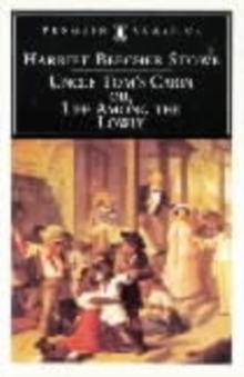 Uncle Tom's Cabin : Or, Life Among the Lowly, Paperback Book
